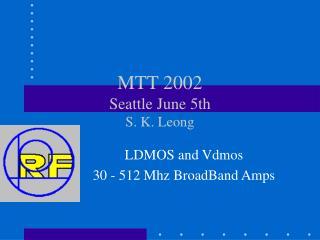 MTT 2002 Seattle June 5th  S. K. Leong