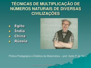 TÉCNICAS DE MULTIPLICAÇÃO DE NÚMEROS NATURAIS DE DIVERSAS CIVILIZAÇÕES