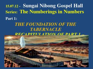 15.07.12  -    Sungai  Nibong  Gospel Hall Series:   The Numberings in Numbers