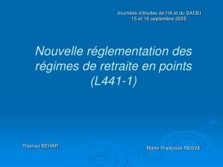 Nouvelle r glementation des r gimes de retraite en points L441-1