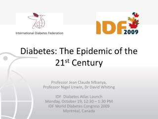 Diabetes: The Epidemic of the 21 st  Century