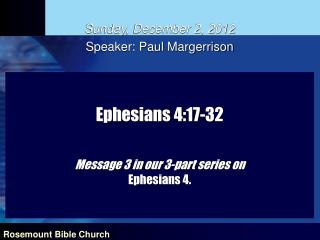 Ephesians 4:17-32 Message 3 in our 3-part series on  Ephesians 4.