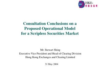Consultation Conclusions on a  Proposed Operational Model  for a Scripless Securities Market