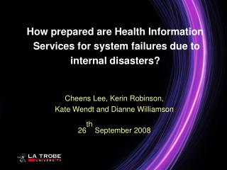 How prepared are Health Information  Services for system failures due to  internal disasters?