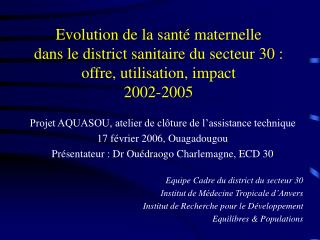 Projet AQUASOU, atelier de clôture de l'assistance technique 17 février 2006, Ouagadougou