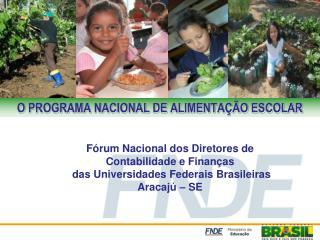 Programa Nacional de Alimenta��o Escolar � PNAE