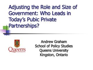 Adjusting the Role and Size of Government: Who Leads in Today s Pubic Private Partnerships