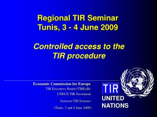 Controlled access to the  TIR procedure