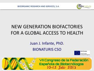 NEW GENERATION BIOFACTORIES FOR A GLOBAL ACCESS TO HEALTH