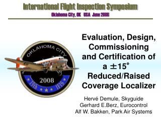 Evaluation, Design, Commissioning and Certification of a ±15° Reduced/Raised Coverage Localizer