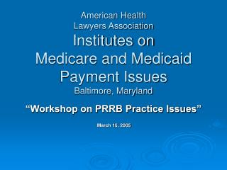 """""""Workshop on PRRB Practice Issues"""" March 16, 2005"""