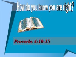 Proverbs 4:10-15