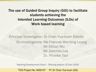 Principal Investigator:  Dr Chan Yue-kuen Estella