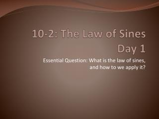 10-2: The Law of  Sines Day 1