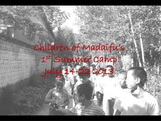 Children of  Madaifu's 1 st  Summer Camp July 14-22 2013