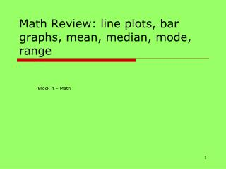 Math Review: line plots, bar graphs, mean, median, mode, range