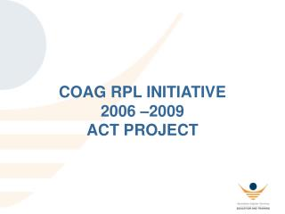 COAG RPL INITIATIVE  2006  2009 ACT PROJECT