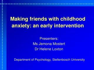Making friends with childhood anxiety: an early intervention