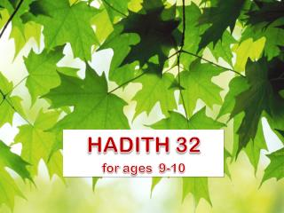 HADITH  32 for  ages   9-10