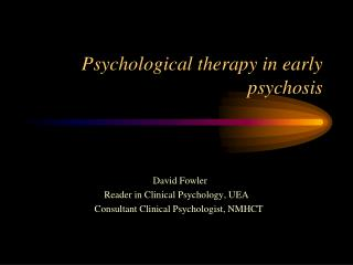 Psychological therapy in early psychosis