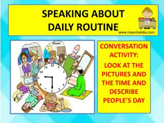 SPEAKING ABOUT DAILY ROUTINE