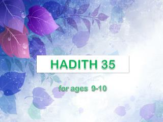HADITH  35 for  ages   9-10