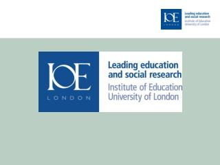 The Institute of Education, University of London An introduction