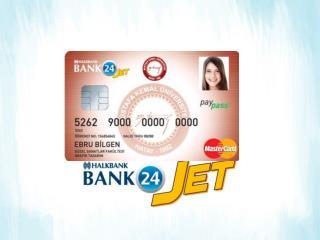 İÇERİK Bank24 JET Platformu Bank24 JET Uygulamaları Bank24 JET İşleyişi