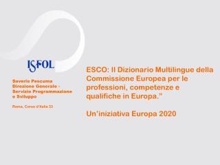 Saverio Pescuma Direzione Generale -  Servizio Programmazione  e Sviluppo Roma, Corso d'Italia 33