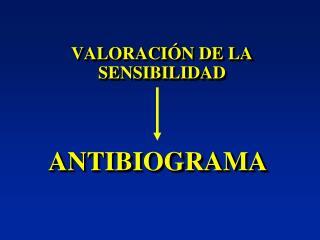 VALORACIÓN DE LA SENSIBILIDAD
