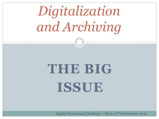 Digitalization  and Archiving