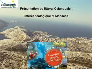 Pr sentation du littoral Calanquais :  Int r t  cologique et Menaces