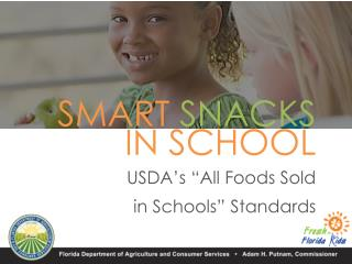 SMART SNACKS IN SCHOOL USDA�s �All Foods Sold  in Schools� Standards