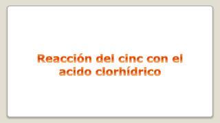 Reacción del cinc con el acido clorhídrico