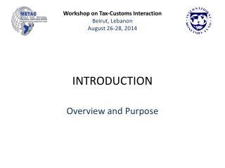 Workshop on Tax-Customs Interaction Beirut, Lebanon August 26-28, 2014