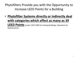 Phytofilters  Provide you with the Opportunity to Increase LEED Points for a Building