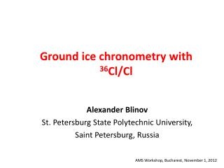 Ground ice chronometry with  36 Cl/ Cl