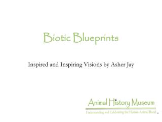Biotic Blueprints