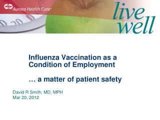 Influenza Vaccination as a Condition of Employment … a matter of patient safety