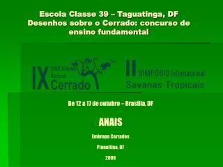 Escola Classe 39 – Taguatinga, DF  Desenhos sobre o Cerrado: concurso de ensino fundamental
