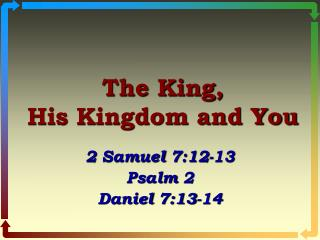The King,                        His Kingdom and You