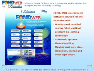 FOND/WEB  is a complete software solution for the foundries with:  Gravity sand moulded
