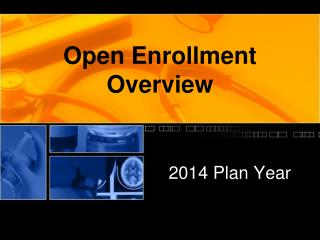 Open Enrollment Overview
