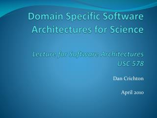 Domain-Specific Software Architectures for Science