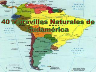 40 Maravillas Naturales de Sudamérica