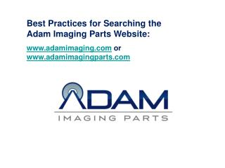Best Practices for Searching the Adam Imaging Parts Website: