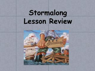 Stormalong Lesson Review