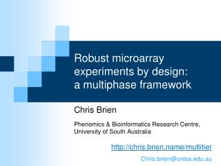 Robust microarray experiments by design:  a multiphase framework