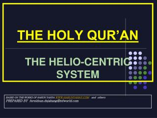 THE HOLY QUR�AN  THE HELIO-CENTRIC SYSTEM
