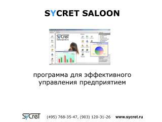 S Y CRET SALOON